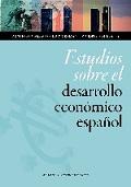 ESTUDIOS SOBRE EL DESARROLLO ECONÓMICO ESPAÑOL.