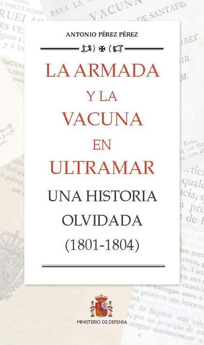 LA ARMADA Y LA VACUNA EN ULTRAMAR. UNA HISTORIA OLVIDADA, 1801-1804