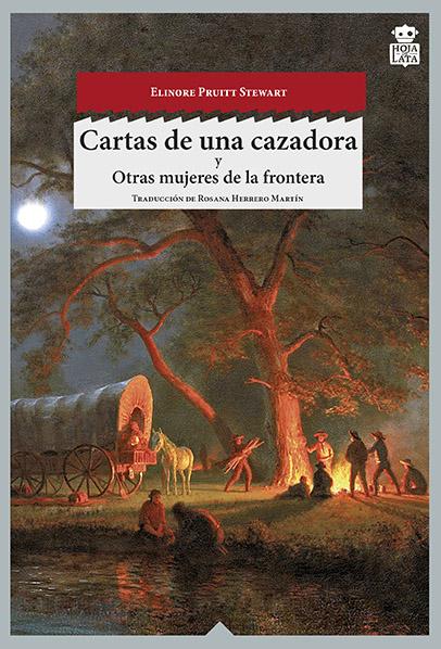 CARTAS DE UNA CAZADORA  OTRAS MUJERES DEL OESTE