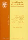 LA PREHISTORIA MÍTICA DE ROMA : INTRODUCCIÓN A LA ETNOGÉNESIS LATINA