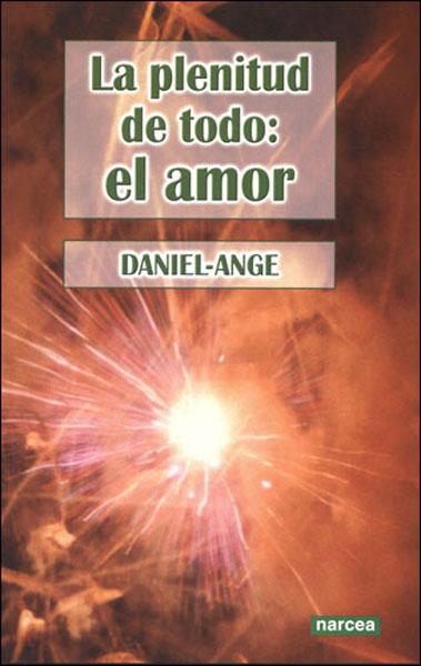 LA PLENITUD DE TODO : EL AMOR