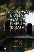 FANTASMAS, BRUJAS Y MAGOS DE GRECIA Y ROMA.
