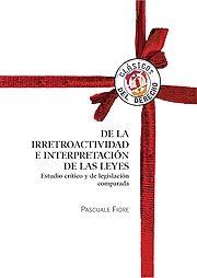 DE LA IRRETROACTIVIDAD E INTERPRETACIÓN DE LAS LEYES. : ESTUDIO CRÍTICO Y DE LEGISLACIÓN COMPAR
