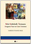 BELA KABELATIK TERNUARA : ATXAGAREN HAUR ETA GAZTE LITERATURA