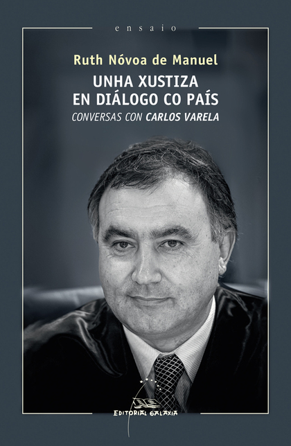 UNHA XUSTIZA EN DIALOGO CO PAIS.CONVERSAS CON CARLOS VAREL
