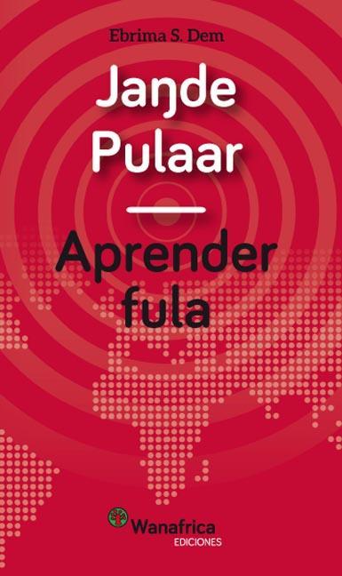 JANDE PULAAR / APRENDER PULAAR.