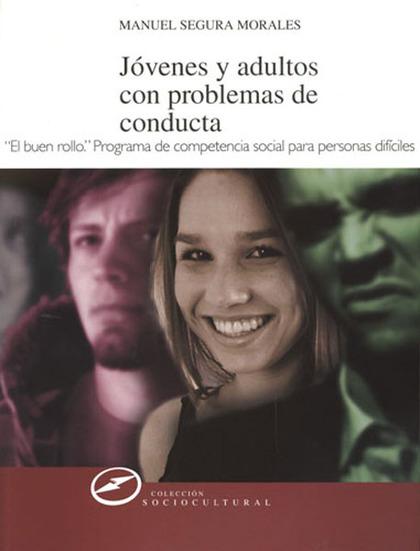 JÓVENES Y ADULTOS CON PROBLEMAS DE CONDUCTA: DESARROLLO DE COMPETENCIA