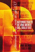 AUTORRETRATO DE UNA MENTE DEL SIGLO XXI