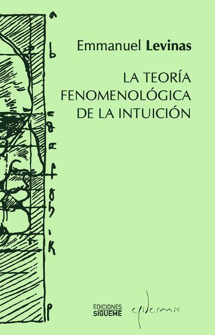 LA TEORÍA FENOMENOLÓGICA DE LA INTUICIÓN