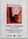 NAVARRA Y VASCONGADAS (1917-1919). REIVINDICACIONES AUTONÓMICAS Y REINTEGRACIÓN FORAL