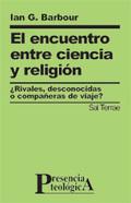 EL ENCUENTRO ENTRE CIENCIA Y RELIGIÓN : ¿RIVALES, DESCONOCIDAS O COMPAÑERAS DE VIAJE?