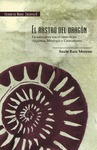 EL RASTRO DEL DRAGÓN : A NATURALEZA TRAS EL SÍMBOLO EN ALQUIMIA, MITOLOGÍA Y CRISTIANISMO
