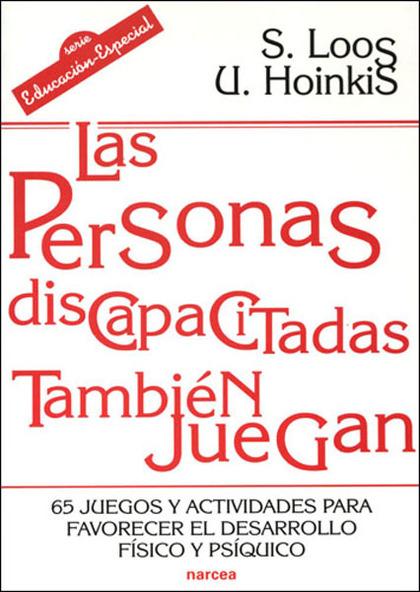LAS PERSONAS DISCAPACITADAS TAMBIÉN JUEGAN: 65 JUEGOS Y ACTIVIDADES PA
