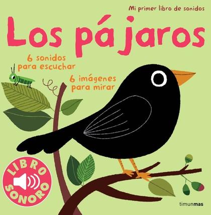 LOS PÁJAROS. MI PRIMER LIBRO DE SONIDOS.