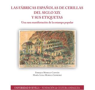 LAS FÁBRICAS ESPAÑOLAS DE CERILLAS DEL SIGLO XIX Y SUS ETIQUETAS.. UNA RARA MANIFESTACIÓN DE LA