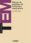 DISSENY DE MÀQUINES II. ESTRUCTURA CONSTRUCTIVA