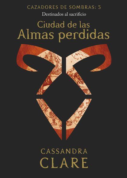 CIUDAD DE LAS ALMAS PERDIDAS     (NUEVA PRESENTACIÓN).