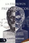 LOS FILÓSOFOS PRESOCRÁTICOS : LITERATURA, LENGUA Y VISIÓN DEL MUNDO
