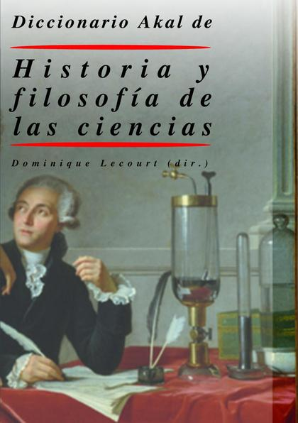 DICCIONARIO AKAL DE HISTORIA Y FILOSOFÍA DE LAS CIENCIAS