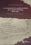 LOS INVENTARIOS DE LA CAPILLA DE MÚSICA DE LA CATEDRAL DE MÁLAGA (1800-1838)