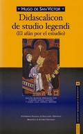 DIDASCALICON DE STUDIO LEGENDI = EL AFÁN POR EL ESTUDIO