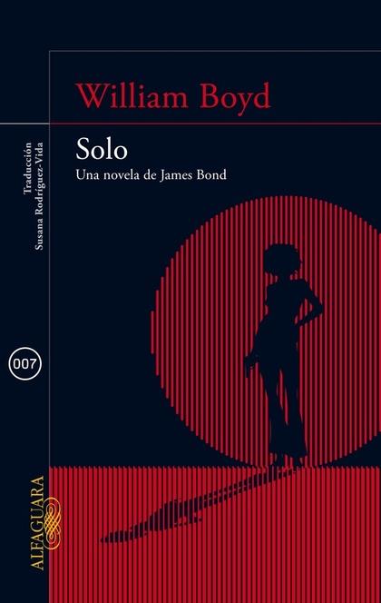 SOLO. UNA NOVELA DE JAMES BOND.