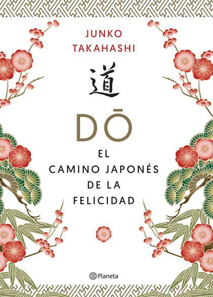 DO. EL CAMINO JAPONÉS DE LA FELICIDAD.