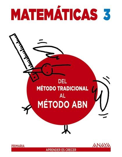 MATEMÁTICAS 3. DEL MÉTODO TRADICIONAL AL MÉTODO ABN.