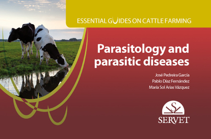 ESSENTIAL GUIDES ON CATTLE FARMING. PARASITOLOGY AND PARASITIC DISEASES.