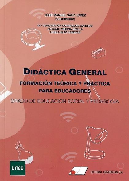 DIDÁCTICA GENERAL, FORMACIÓN TEÓRICA Y PRÁCTICA PARA EDUCADORES.