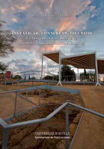 INVESTIGAR, CONSERVAR, DIFUNDIR : EL PROYECTO GUIRNALDAS EN EL CONJUNTO ARQUEOLÓGICO DE CARMONA
