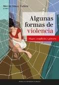 ALGUNAS FORMAS DE VIOLENCIA: MUJER, CONFLICTO Y GÉNERO.