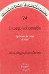 CUADERNOS INACABADOS 24 CUERPO INDISPENSABLE