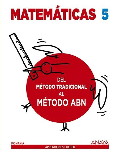 MATEMÁTICAS 5. DEL MÉTODO TRADICIONAL AL MÉTODO ABN.