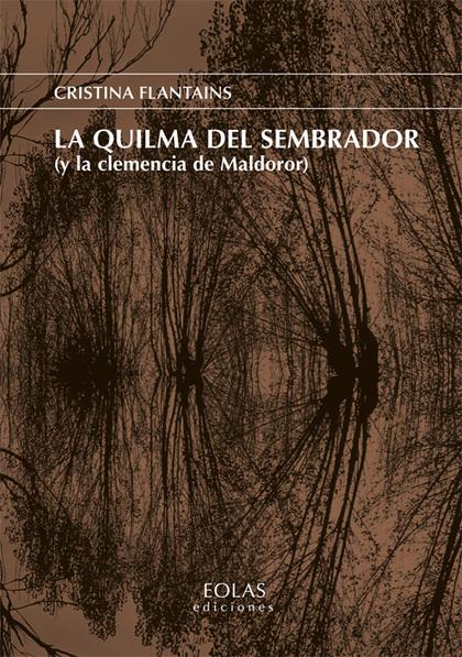 LA QUILMA DEL SEMBRADOR (Y LA CLEMENCIA DE MALDOROR)