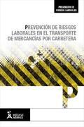 PREVENCIÓN DE RIESGOS LABORALES EN EL TRANSPORTE DE MERCANCÍAS POR CARRETERA.