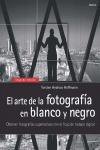 EL ARTE DE LA FOTOGRAFÍA EN BLANCO Y NEGRO : OBTENGA FOTOGRAFÍAS SUPERLATIVAS CON EL FLUJO DE T