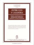 ENTRE CLÍO Y CASANDRA: PODER Y SOCIEDAD EN LA MONARQUÍA HISPÁNICA DURANTE LA EDAD MODERNA