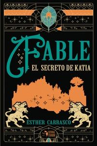 FABLE EL SECRETO DE KATIA