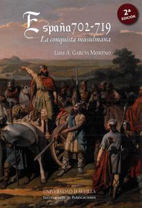 ESPAÑA 702 - 719. LA CONQUISTA MUSULMANA