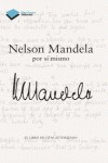 NELSON MANDELA POR SÍ MISMO