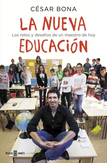 LA NUEVA EDUCACIÓN. LOS RETOS Y DESAFÍOS DE UN MAESTRO DE HOY