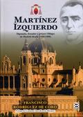 MARTÍNEZ IZQUIERDO. DIPUTADO, SENADOR Y PRIMER OBISPO DE MADRID-ALCALÁ (1830-1886)
