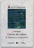 NAVARRA. HISTORIA DEL EUSKERA. II. RETROCESO Y RECUPERACIÓN..