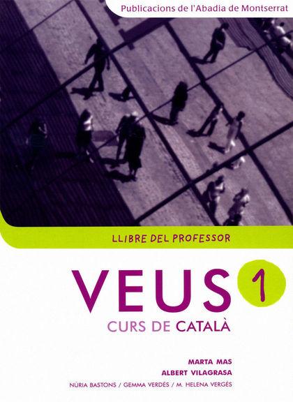 VEUS 1, CURS DE CATALÀ. LLIBRE DEL PROFESSOR