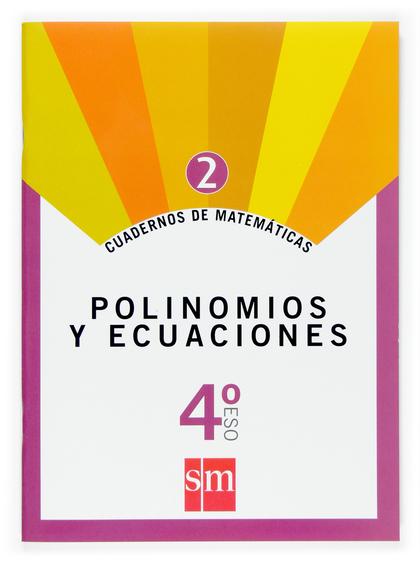 MATEMÁTICAS, POLINOMIOS Y ECUACIONES, 4 ESO. CUADERNO 2