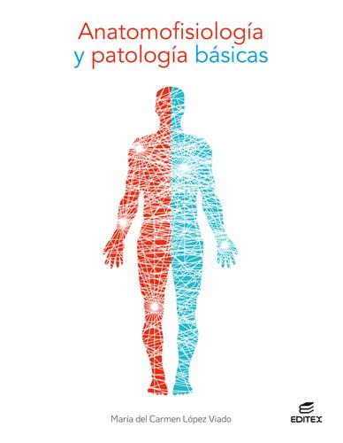 ANATOMOFISIOLOGIA Y PATOLOGIA BASICAS 2021