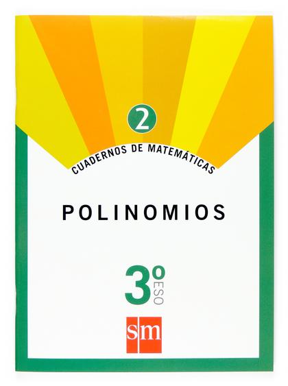 MATEMÁTICAS, POLINOMIOS, 3 ESO. CUADERNO 2