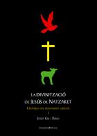 LA DIVINITZACIÓ DE JESÚS DE NATZARET
