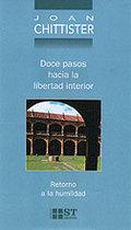 DOCE PASOS HACIA LA LIBERTAD INTERIOR : RETORNO A LA HUMILDAD